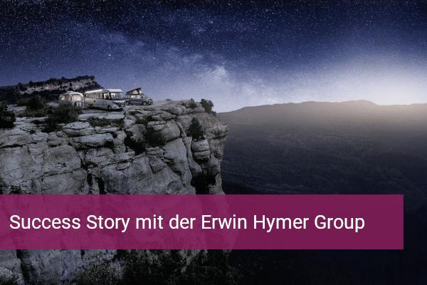success-story-mit-der-erwin-hymer-group